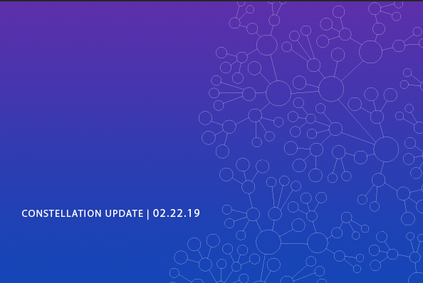 Constellation Update 2/22/19